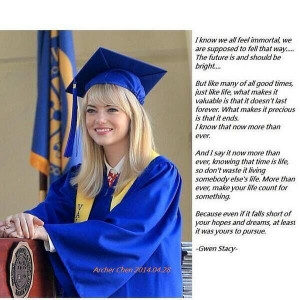 , Graduation Speech, Gwen Stacy Quotes, Amazing Spiders Man, Quotes ...