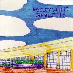 Wesley Willis - Greatest Hits Vol. 1