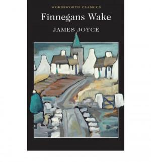 ... wake | Finnegans Wake (Wordsworth Classics) : Paperback : James Joyce