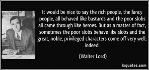 -rich-people-the-fancy-people-all-behaved-like-bastards-and-the-poor ...