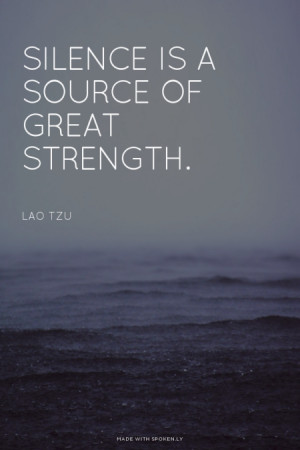 quote 136 silence is a source of great strength