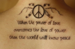 ... of love overcomes the love of power then the world will know peace