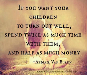 Quotes Spending Time with Family | Spend Time