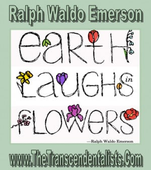... Waldo Emerson - The Earth Laughs In Flowers - The Transcendentalists