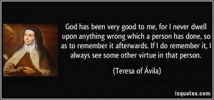 to me, for I never dwell upon anything wrong which a person has done ...