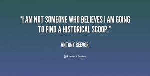 am not someone who believes I am going to find a historical scoop ...
