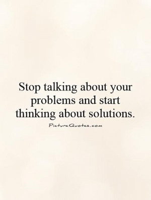 Thinking Quotes Problem Quotes Action Quotes Solution Quotes