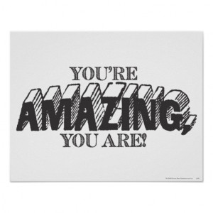 YOU'RE AMAZING, YOU ARE! POSTER
