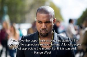 Kanye west, quotes, sayings, deep, life, live, play, witty