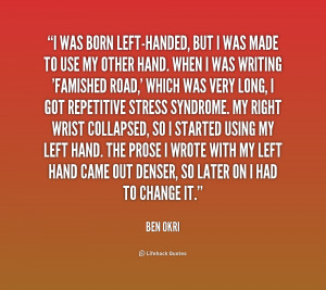 quote-Ben-Okri-i-was-born-left-handed-but-i-was-1-163903.png