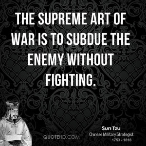sun-tzu-sun-tzu-the-supreme-art-of-war-is-to-subdue-the-enemy-without ...