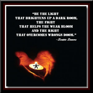 Be The Light That Brightens Up A Dark Room