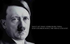 Adolf Hitler life quotes