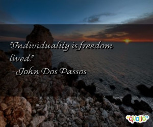 Famous Quotes on Individualism http://www.famousquotesabout.com/on ...
