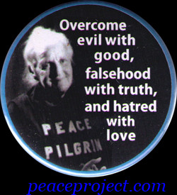 Overcome evil with good, falsehood with truth and hatred with love ...