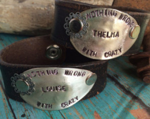 Thelma and Louise with Quote Leathe r Cuff Bracelets ...