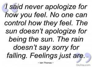 said never apologize for how you feel iain thomas