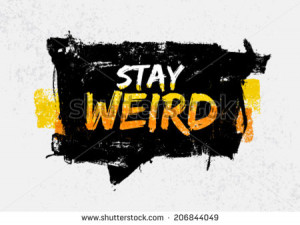 Stay Weird Motivation Quote in Speech Bubble. Creative Vector ...
