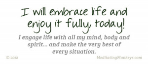 Embrace Life Quotes Embrace life