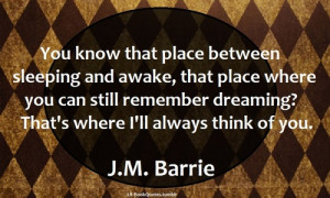 that place between sleeping and awake, that place where you can still ...