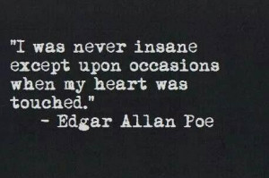 Love quote Edgar Allan Poe: Insanity, Inspiration, Edgar Allan Poe ...