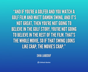 quote Shia LaBeouf and if youre a golfer and you 22641 png
