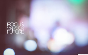 Quotes Focus On Future Bokeh Blurred 1680×1050 Wallpaper