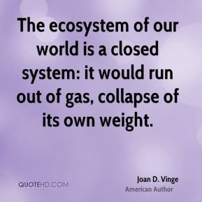 joan-d-vinge-author-quote-the-ecosystem-of-our-world-is-a-closed.jpg