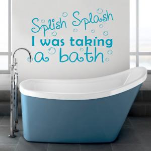 ... -Splash-I-Was-Taking-A-Bath-Wall-Decal-Sticker-Quote-bathroom-shower