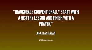 Inaugurals conventionally start with a history lesson and finish with ...