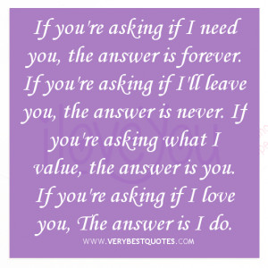 if you re asking if i need you the answer is forever if you re asking ...
