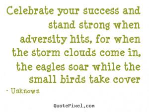 success celebrate how do you go about quotes success success