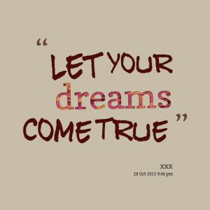 Quotes Picture: let your dreams come true