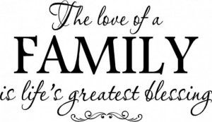 Family quotes life quote on family love and blessing family quotes ...