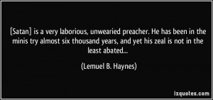 Satan] is a very laborious, unwearied preacher. He has been in the ...