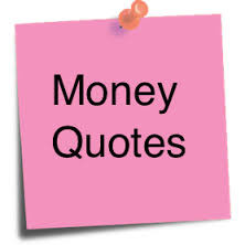 Top Ten Quotes about Finance and Money