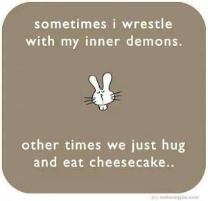 Inner Demons, Oh My, I'll pray for you!!!!!