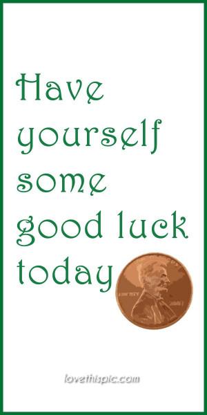 Have yourself lucky good luck pinterest pinterest quotes irish saint ...