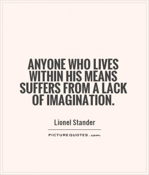 Imagination Quotes Lionel Stander Quotes