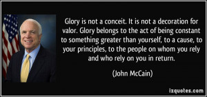 conceit. It is not a decoration for valor. Glory belongs to the act ...