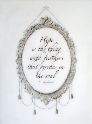 Hope is the thing with feather that perches in the soul life quote