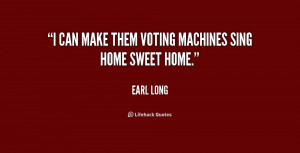 can make them voting machines sing Home Sweet Home.""