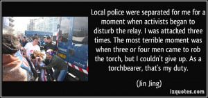 Local police were separated for me for a moment when activists began ...