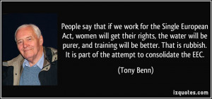 People say that if we work for the Single European Act, women will get ...