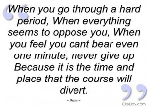 ... bear even one minute, never give up Because it is the time and place