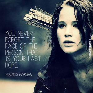 Katniss Everdeen Never Forget Hunger Games Quote Picture