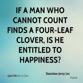 If a man who cannot count finds a four-leaf clover, is he entitled to ...