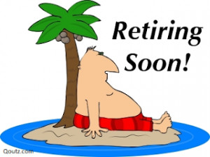 Retirement Quotes, Sayings about Retiring