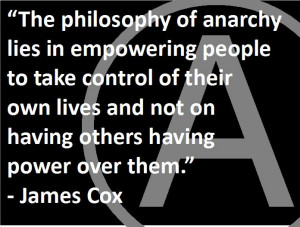 The philosophy of anarchy lies in empowering people to take control of ...