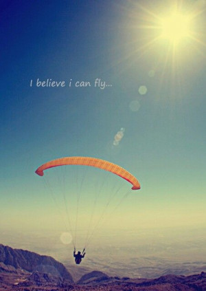 believe i can fly....